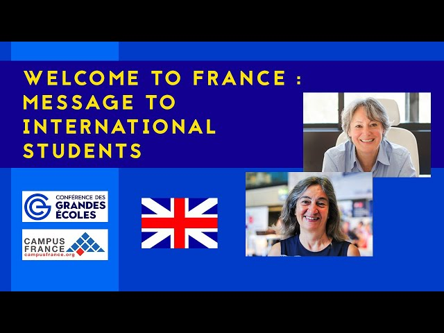 Welcome to France : a message to international students from Campus France & CGE