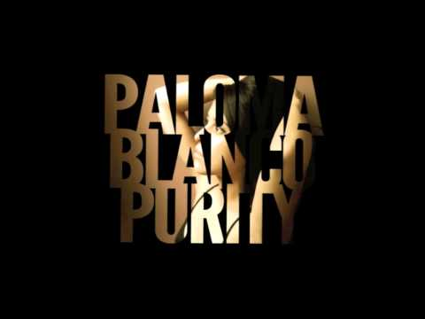 PALOMA BLANCO - PURITY