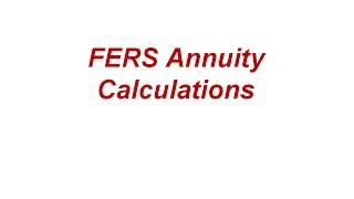 FERS Annuity Calculations