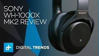 Sony WH-1000x MK2 - Hands On Review