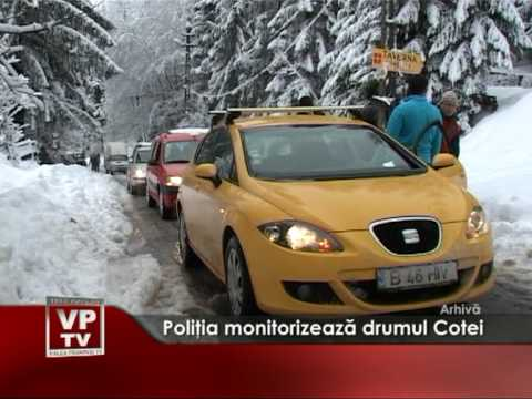 Poliţia monitorizează drumul Cotei