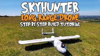 ????️ Skyhunter - Long Range Drone Step By Step Build Tutorial