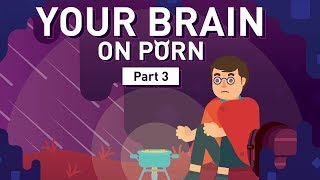 Part 3: The Reward Circuit | Your Brain on Porn | Animated Series