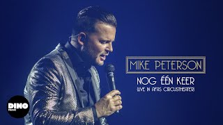 Mike Peterson - Nog Eén Keer (Live In Afas Circustheater)