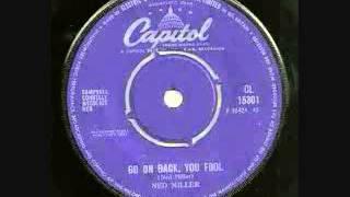 Ned Miller -  Go On Back, You Fool