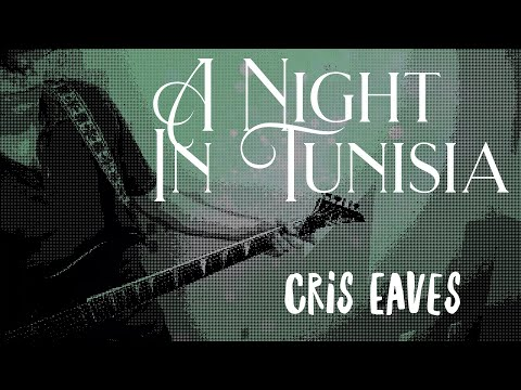 """Me playing a cover of the Dizzy Gillespie song """"A Night In Tunisia"""" on electric guitar with some improvisation at the end"""