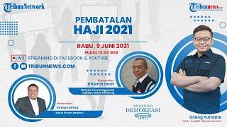PANGGUNG DEMOKRASI Pembatalan Haji 2021: Nasib Calon Jemaah dan Dampak bagi Pengusaha Penyelenggara