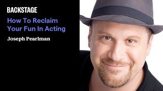 How To Reclaim Your Fun in Acting