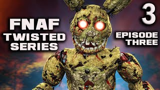 Five Nights at Freddy's: Twisted Series | Episode 3 [Draft]