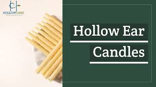 Buy Organic Ear Oil & Ear Wax Removal Candles - Hollowcare