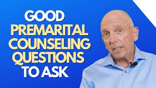 Good Premarital Counseling Questions To Ask | Paul Friedman