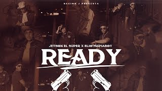 Jetson El Super X Elio Mafiaboy - Ready [Official Video]