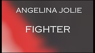 Angelina Jolie | She's a fighter who inspires me