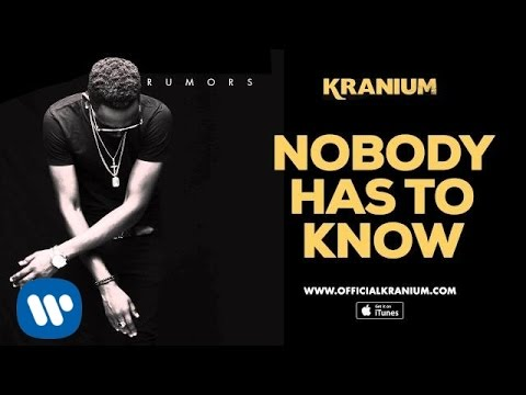 Kranium - Nobody Has To Know (Official Audio)
