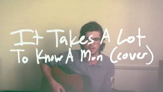 It Takes A Lot To Know A Man (Damien Rice cover) // brightener