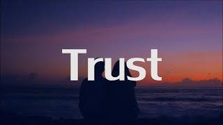 Alina Baraz - Trust (Lyrics)
