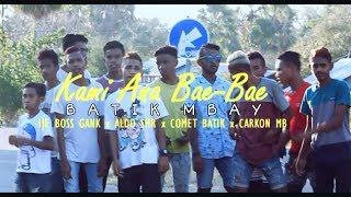 Ana Bae-Bae_Batik Mbay X Aldo Smr(Oficial M.V)