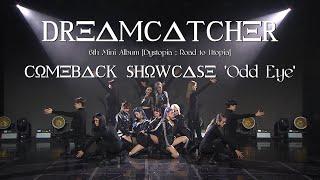 Dreamcatcher(드림캐쳐) 'Odd Eye' Comeback Showcase