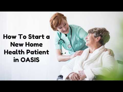 OASIS Basics: How to Start a New Home Health Patient - YouTube