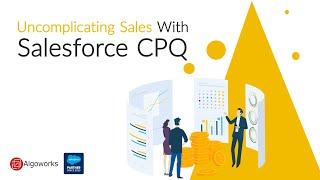 Uncomplicating Sales with Salesforce CPQ