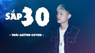 SẮP 30 - TRỊNH ĐÌNH QUANG | THÁI QUỲNH COVER | HOT TIKTOK 2021