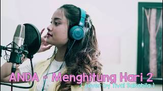 Download Anda - Menghitung Hari 2 ( Cover by Tival ) Mp3