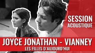 Joyce Jonathan & Vianney - Les Filles D'aujourd'hui (Acoustic)