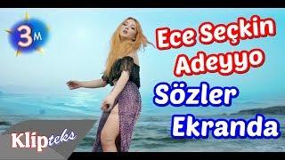 Ece Seçkin - Adeyyo (SÖZLER EKRANDA)