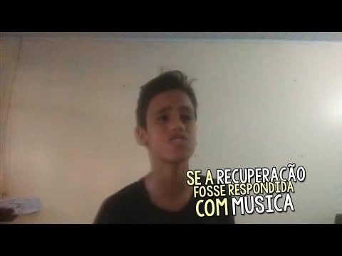 SE A RECUPERAÇÃO FOSSE RESPONDIDA COM MUSICA