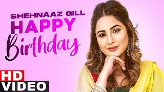Birthday Wish | Shehnaz Kaur Gill | Birthday Special | Latest Punjabi Songs 2021