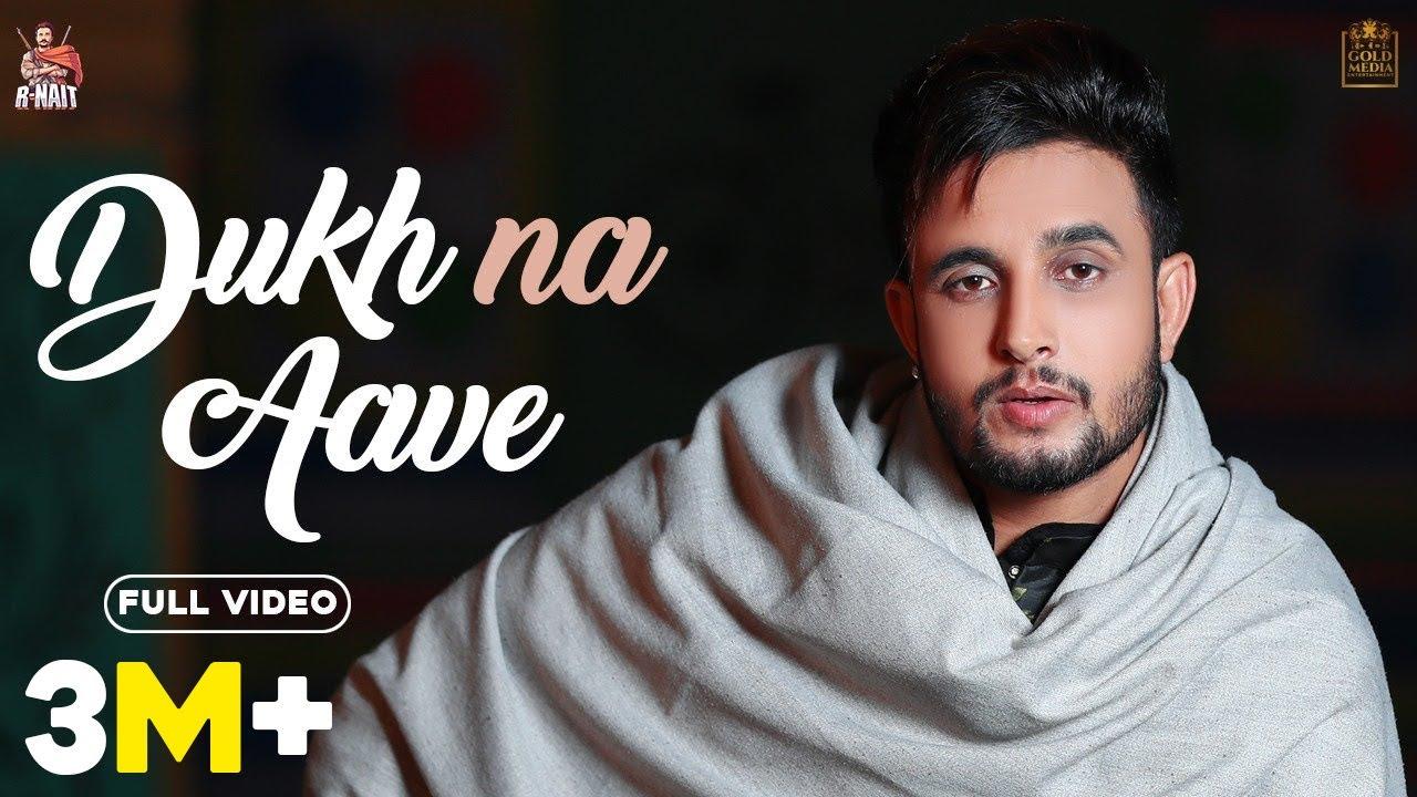 Dukh Na Aave Lyrics - R Nait ~ LYRICGROOVE