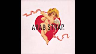 Arab Strap - Pulled