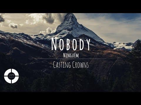 Nobody - Casting Crowns feat. Matthew West (Lyric Video | Legendado em Português)