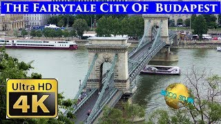 The Fairytale City Of  Budapest (Hungary) - The Pearl Of The Danube - 4K
