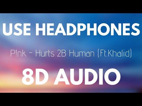P!nk - Hurts 2B Human ft. Khalid (8D AUDIO)