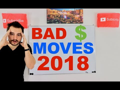 BAD MONEY MOVES FOR 2018