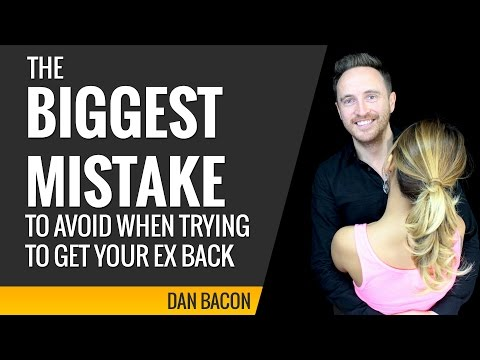 The Biggest Mistake to Avoid When Trying to Get Your Ex Back