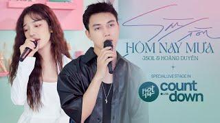 Sài Gòn Hôm Nay Mưa - JSOL & Hoàng Duyên   Special Live Stage In HOT14's LIVE COUNTDOWN