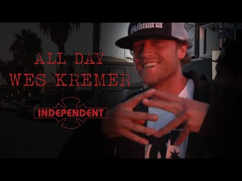 ALL DAY with Wes Kremer & Sam Hitz | Independent Trucks