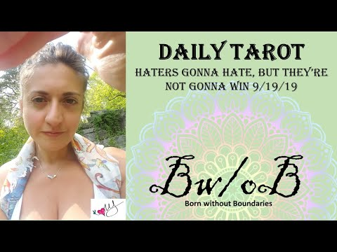 DAILY TAROT: Haters gonna hate but they're not gonna win Sept.19, 2019 #DailyTarotReading #BwoB