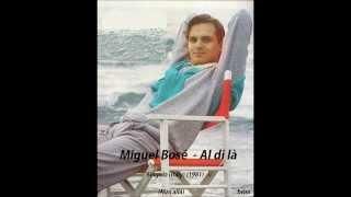 Miguel Bosé - Al di là (Más allá italiano)