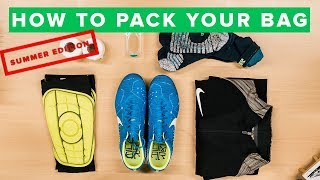HOW TO PACK YOUR FOOTBALL BAG