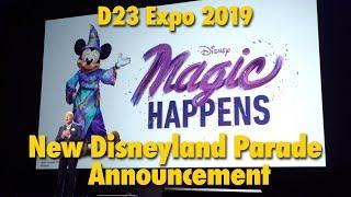New Disneyland Parade Announcement: Magic Happens | D23 Expo 2019