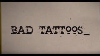 BAD TATTOOS - EDWARD DAVID ANDERSON (OFFICIAL)