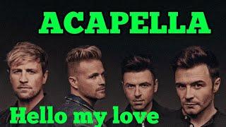 hello my love westlife acapella with lyrics 2019