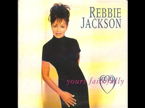 REBBIE JACKSON   Yours Faithfully    R&B