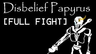 [UNDERTALE] Disbelief Papyrus [PART 1]