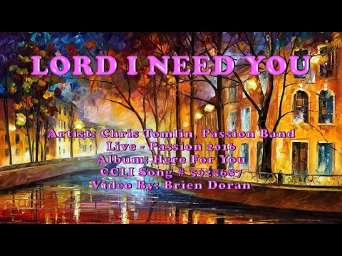 Download Passion Lord I Need You Lyrics And Chords Live Ft Chri