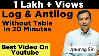 TRICK- How To Find Log And Antilog Without Using Log Table - NEET | JEE - Anurag Sir