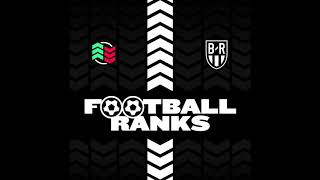 B/R Football Ranks Podcast: Ep. 6: Footballers That Need Their Own Reality TV Show (Full Episode)